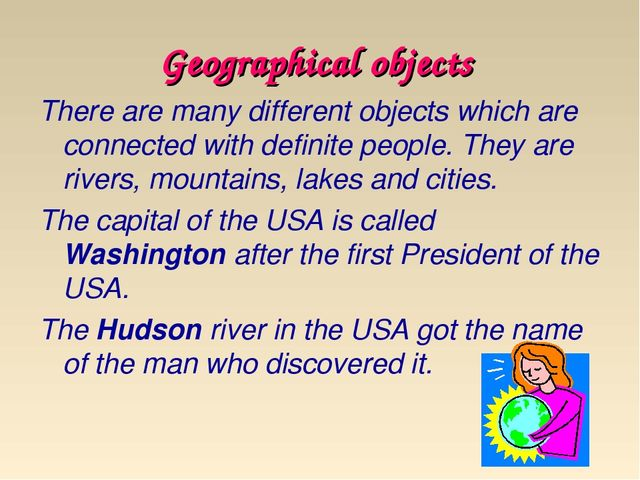 Geographical objects There are many different objects which are connected wit...
