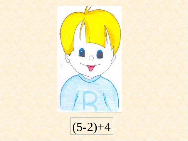 (5-2)+4