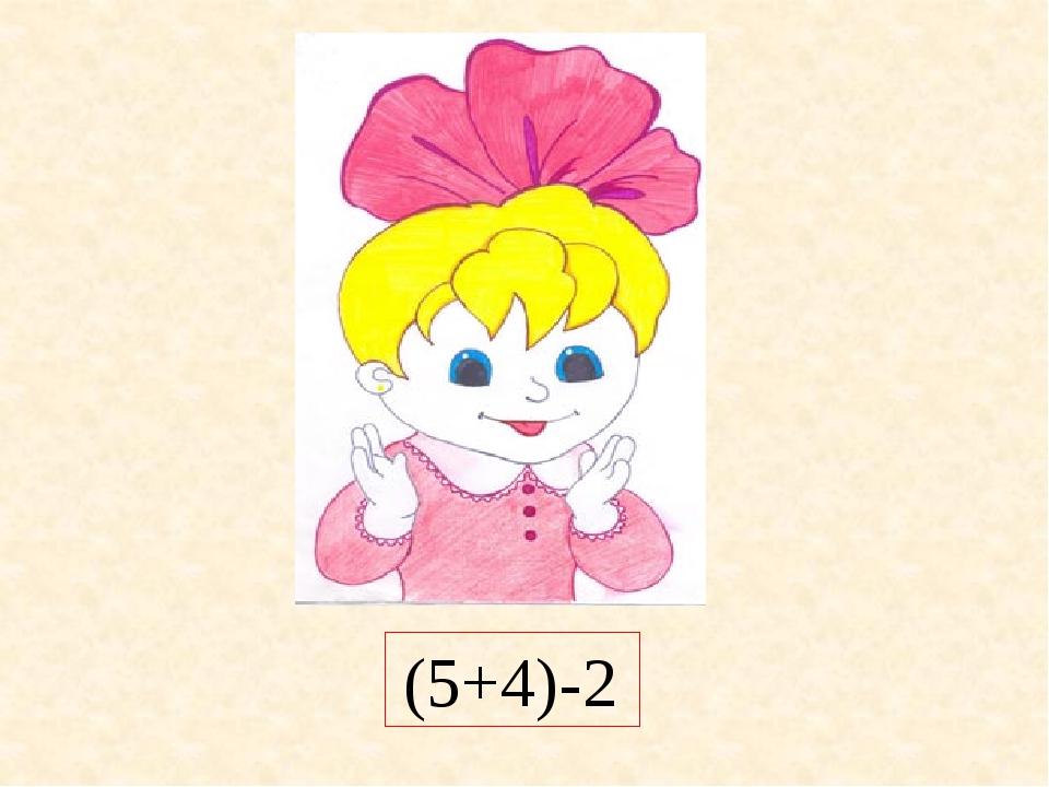 (5+4)-2