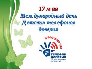 Free Powerpoint Templates 17 мая Международный день Детских телефонов доверия