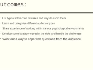 Outcomes: List typical interaction mistakes and ways to avoid them Learn and