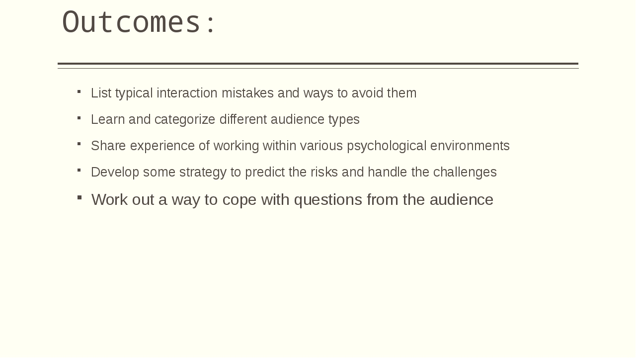 Outcomes: List typical interaction mistakes and ways to avoid them Learn and...