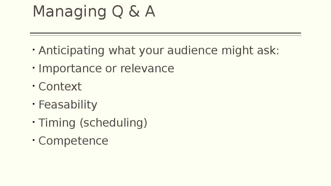 Managing Q & A Anticipating what your audience might ask: Importance or relev...