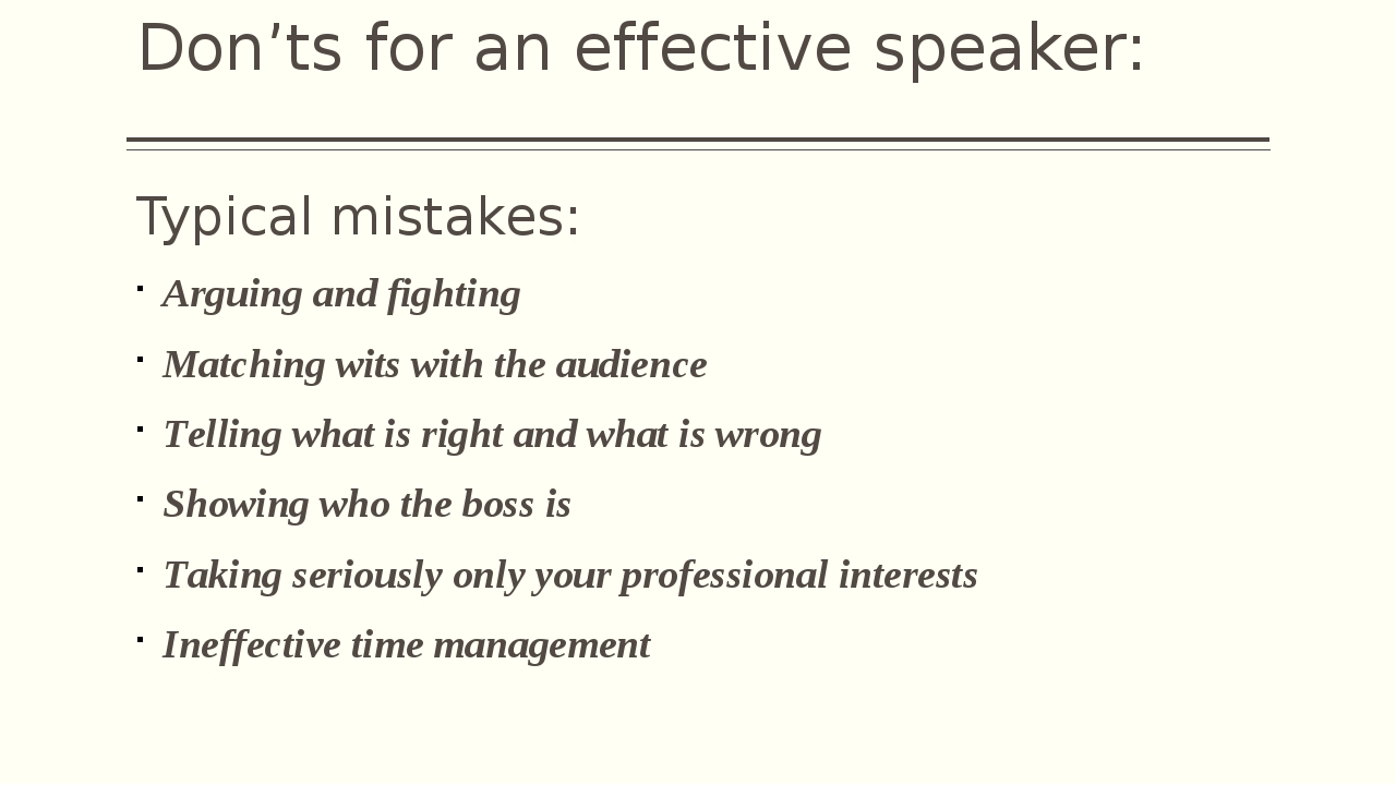 Don'ts for an effective speaker: Typical mistakes: Arguing and fighting Match...