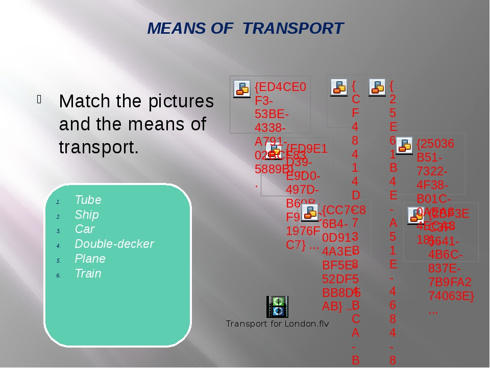 MEANS OF TRANSPORT Match the pictures and the means of transport. Tube Ship C...