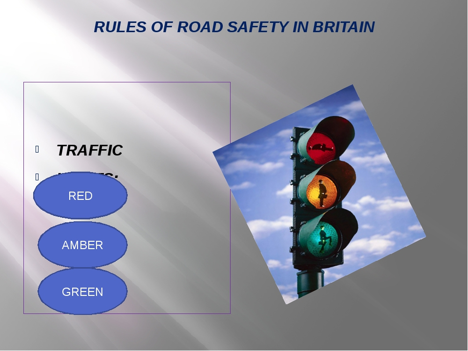 RULES OF ROAD SAFETY IN BRITAIN TRAFFIC LIGHTS: RED AMBER GREEN