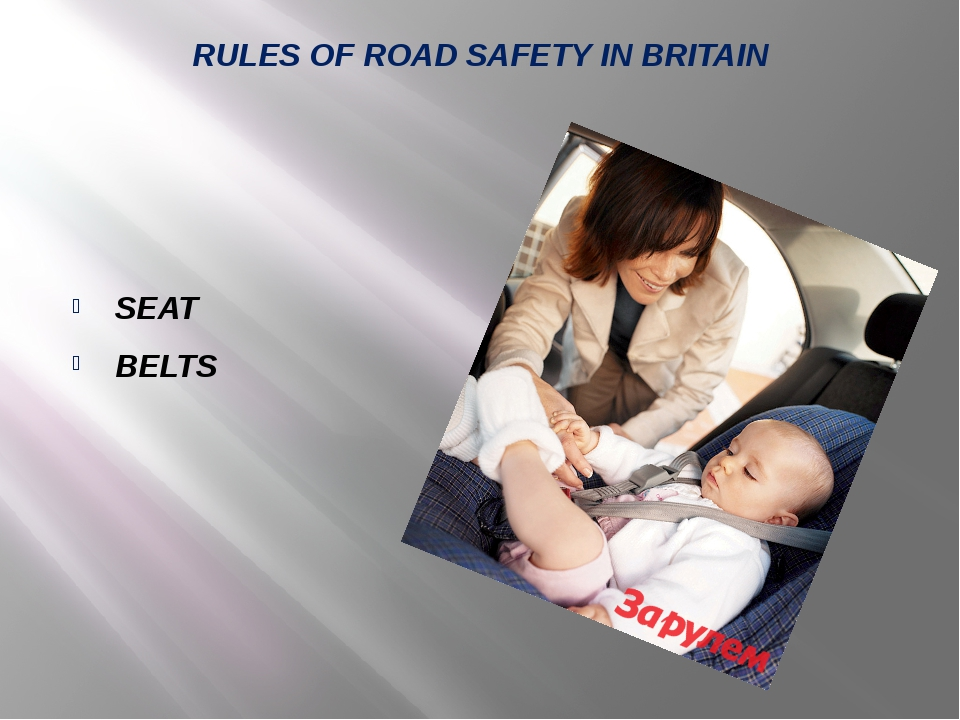 RULES OF ROAD SAFETY IN BRITAIN SEAT BELTS