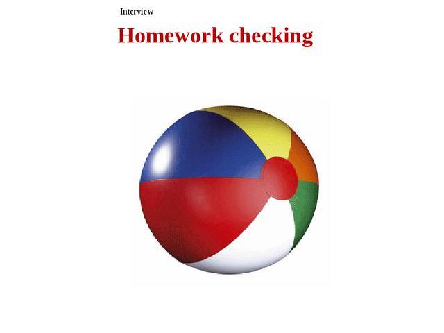 Homework checking Interview