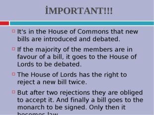 İMPORTANT!!! It's in the House of Commons that new bills are introduced and d
