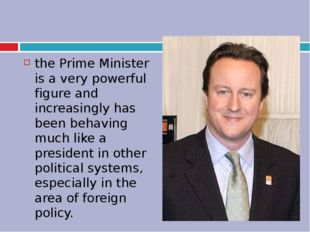 the Prime Minister is a very powerful figure and increasingly has been behav