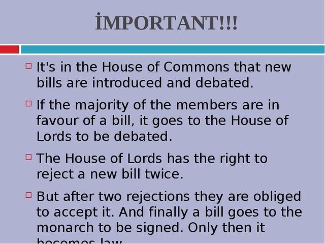 İMPORTANT!!! It's in the House of Commons that new bills are introduced and d...
