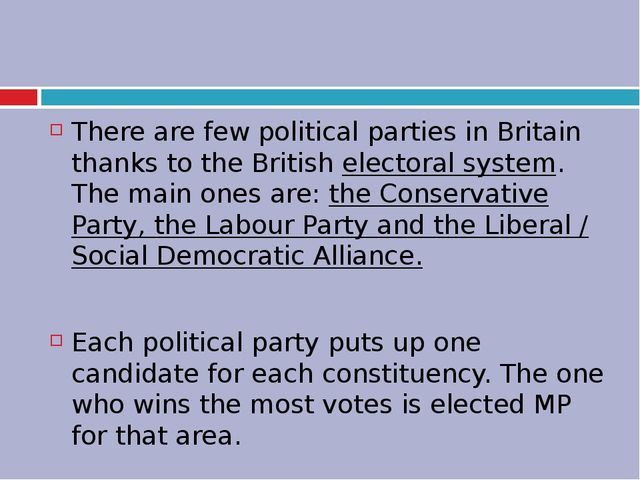 There are few political parties in Britain thanks to the British electoral s...