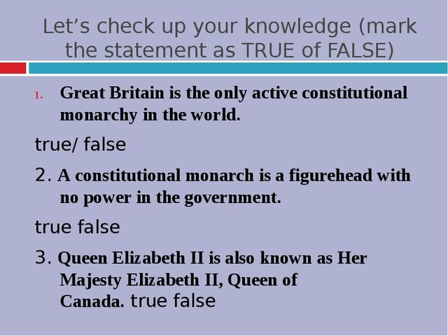 Let's check up your knowledge (mark the statement as TRUE of FALSE) Great Bri...