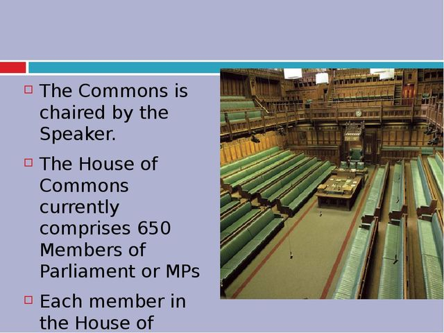 The Commons is chaired by the Speaker. The House of Commons currently compri...