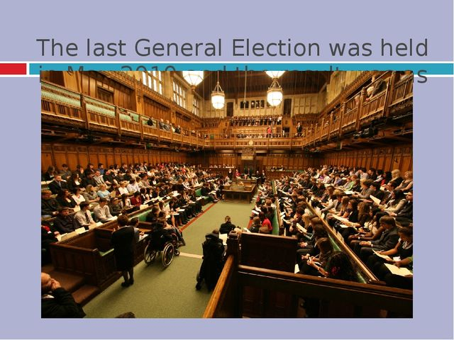 The last General Election was held in May 2010 and the result was as follows.