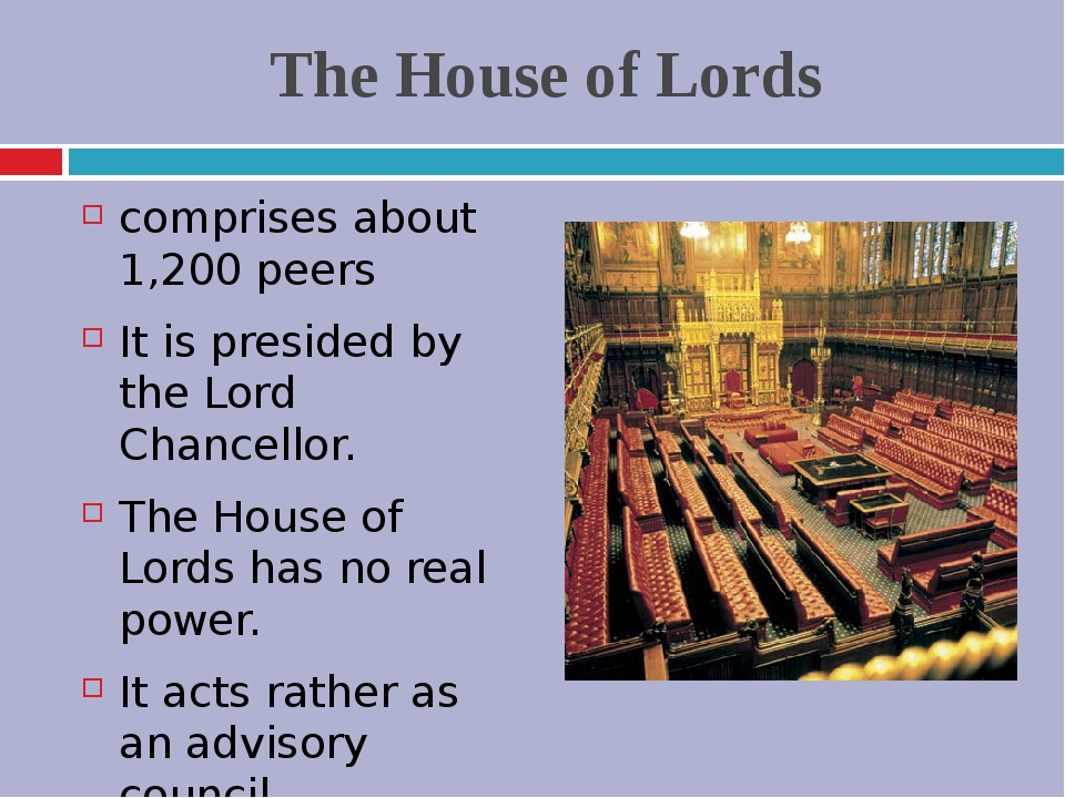 The House of Lords comprises about 1,200 peers It is presided by the Lord Cha...