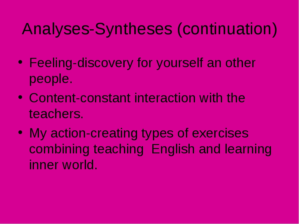 Analyses-Syntheses (continuation) Feeling-discovery for yourself an other peo...