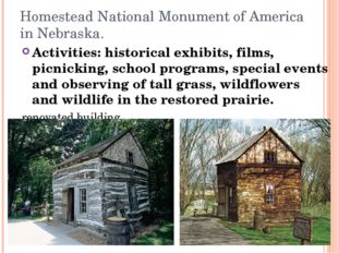 Homestead National Monument of America in Nebraska. Activities: historical ex