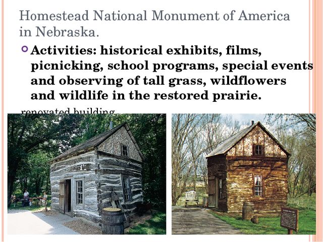 Homestead National Monument of America in Nebraska. Activities: historical ex...