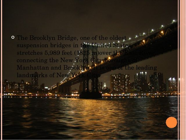 The Brooklyn Bridge, one of the oldest suspension bridges in the United State...