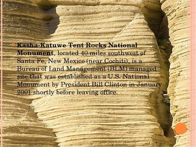 Kasha-Katuwe Tent Rocks National Monument, located 40 miles southwest of Sant...