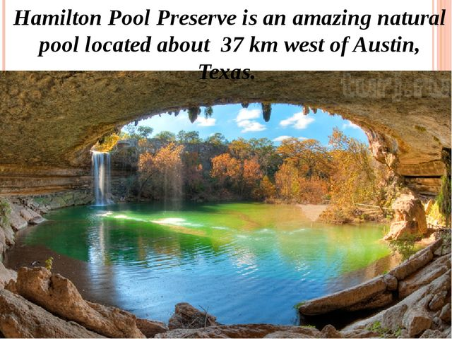 Hamilton Pool Preserve is an amazing natural pool located about 37 km west of...