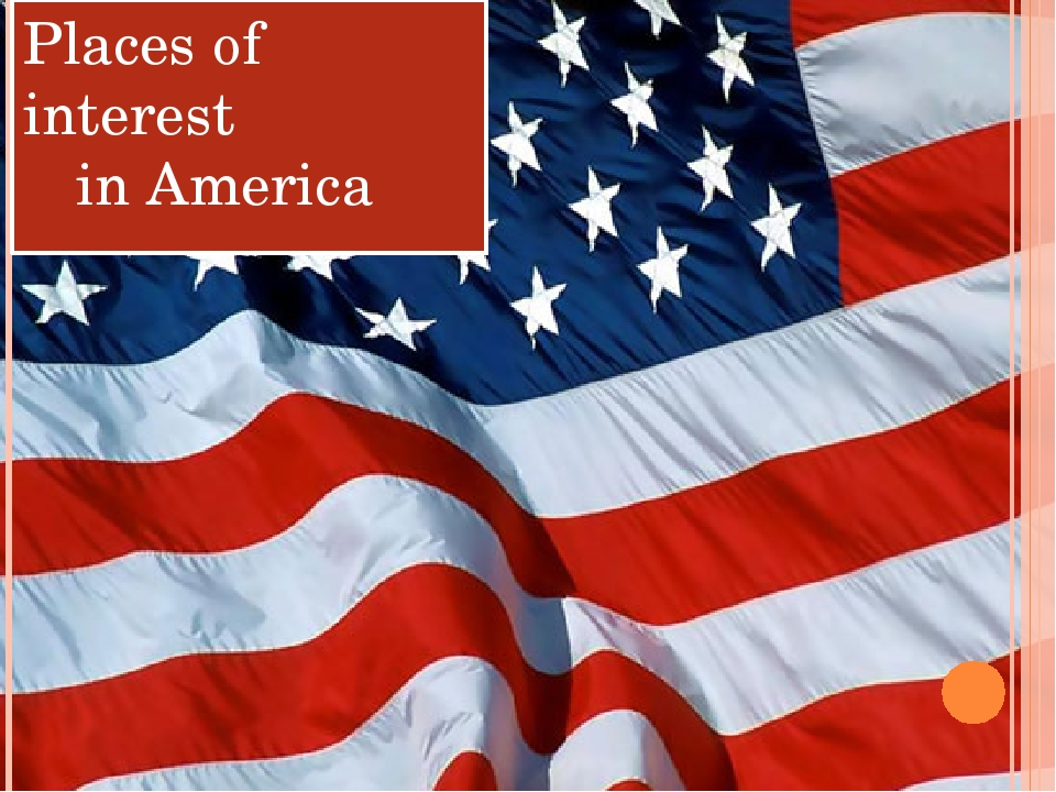 Places of interest in America