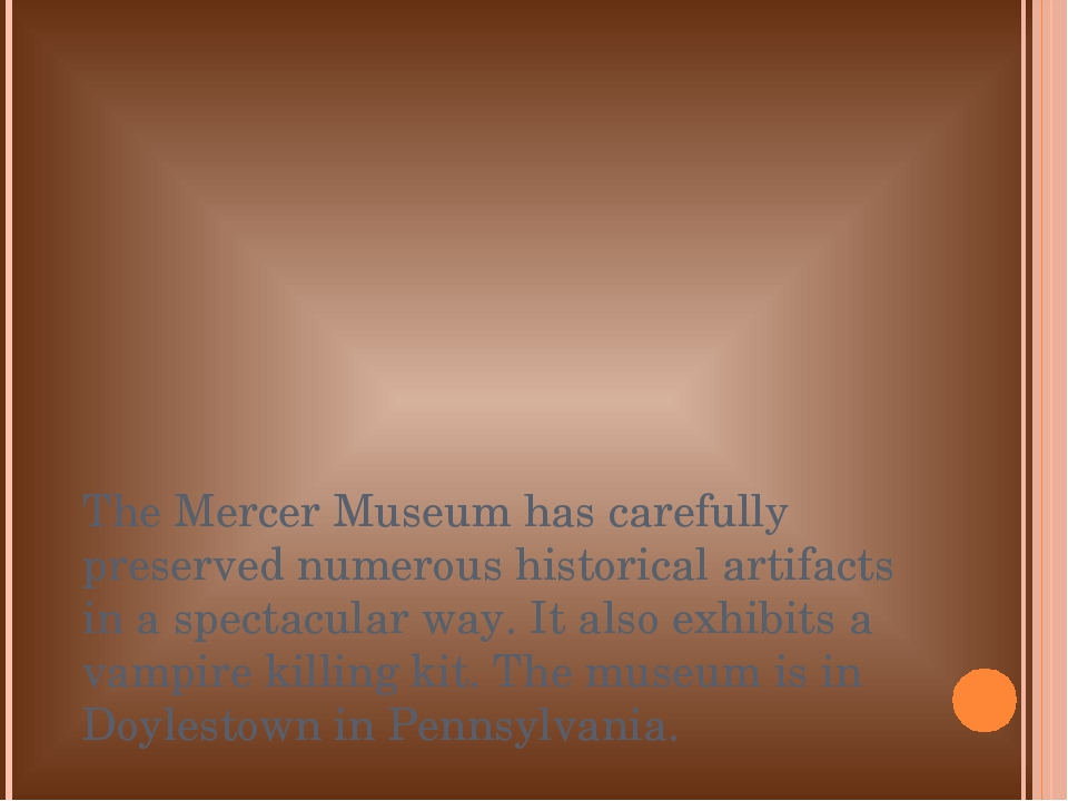 The Mercer Museum has carefully preserved numerous historical artifacts in a...