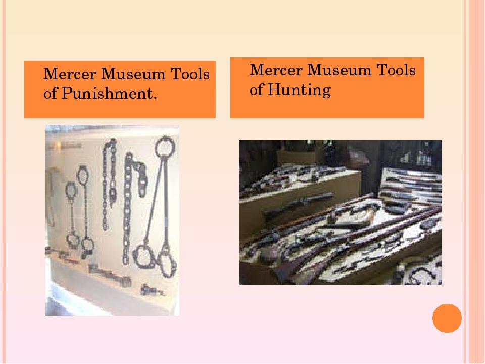 Mercer Museum Tools of Punishment. Mercer Museum Tools of Hunting