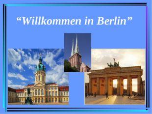 """""""Willkommen in Berlin"""""""