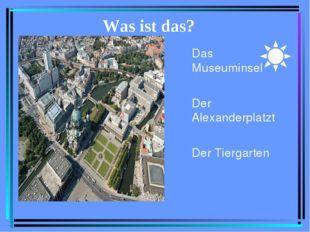 Was ist das? Das Museuminsel Der Alexanderplatzt Der Tiergarten