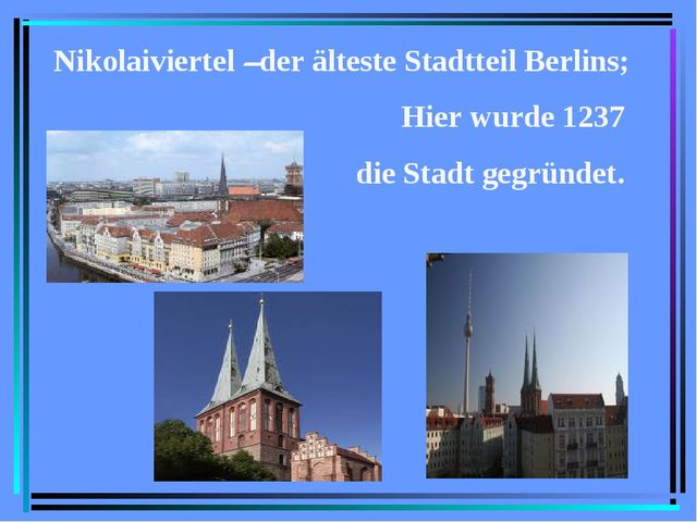 Nikolaiviertel –der älteste Stadtteil Berlins; Hier wurde 1237 die Stadt gegr...