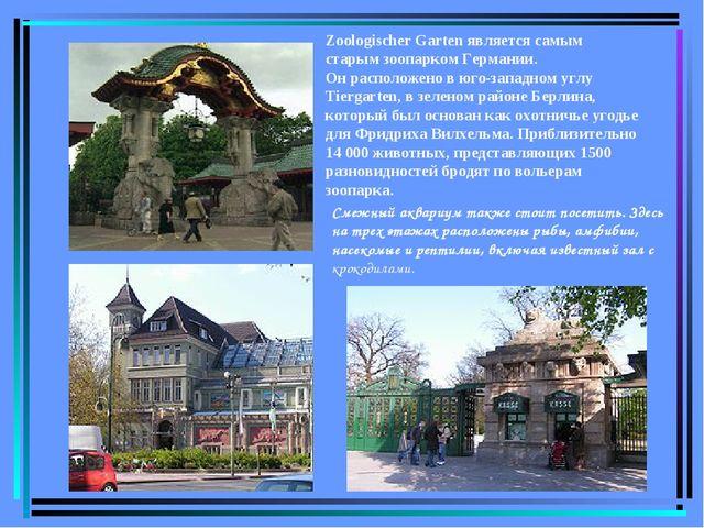 Zoologischer Garten является самым старым зоопарком Германии. Он расположено...