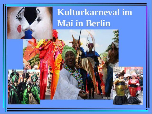 Kulturkarneval im Mai in Berlin
