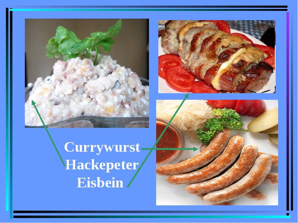Currywurst Hackepeter Eisbein
