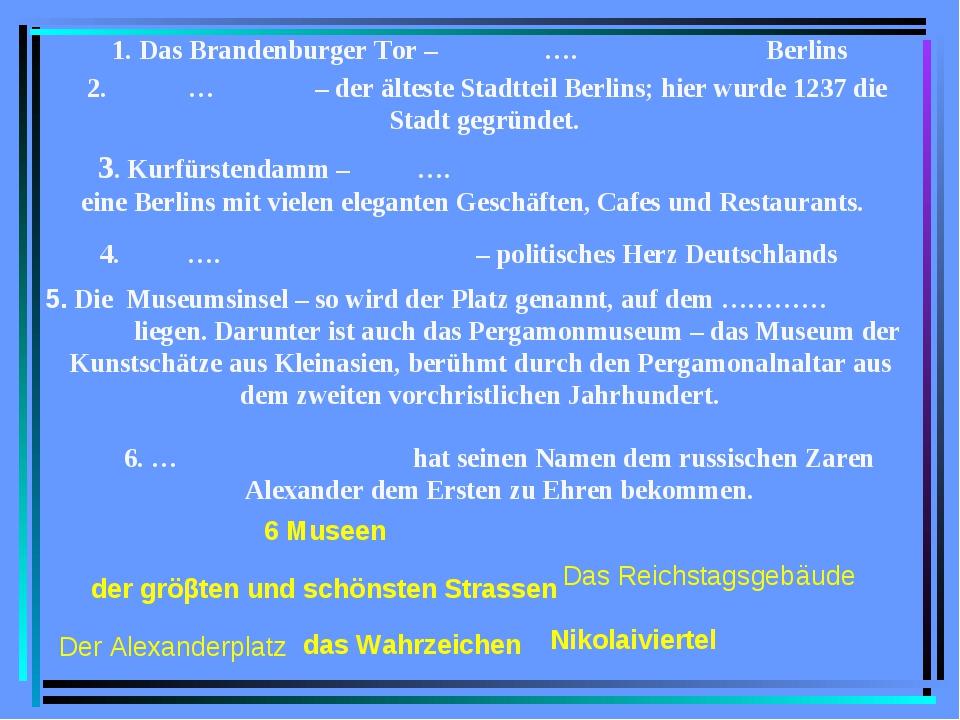 1. Das Brandenburger Tor – …. Berlins 4. …. – politisches Herz Deutschlands 6...