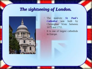 The sightseeing of London. The majestic St. Paul's Cathedral was built by Ch