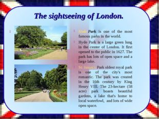 Hyde Park is one of the most famous parks in the world. Hyde Park is a large