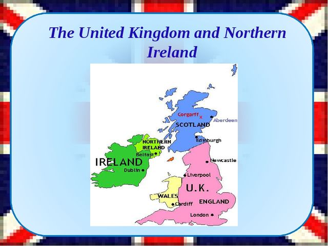 The United Kingdom and Northern Ireland