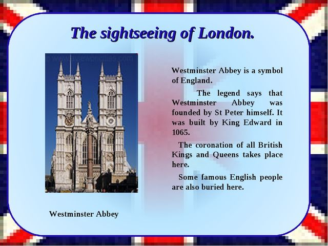 The sightseeing of London. Westminster Abbey is a symbol of England. The leg...