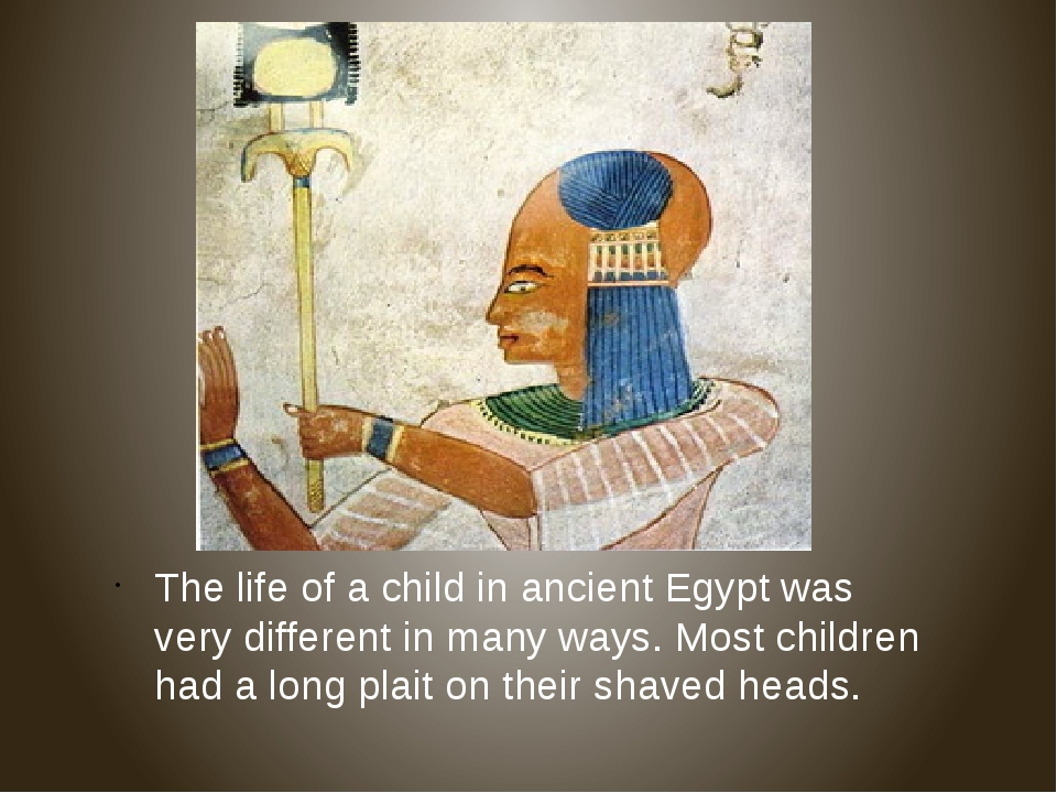 The life of a child in ancient Egypt was very different in many ways. Most ch...