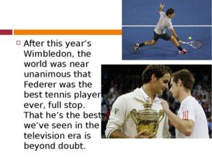 After this year's Wimbledon, the world was near unanimous that Federer was t