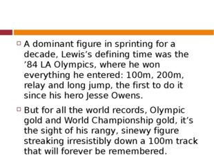 A dominant figure in sprinting for a decade, Lewis's defining time was the '