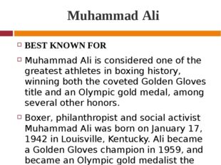 Muhammad Ali BEST KNOWN FOR Muhammad Ali is considered one of the greatest at