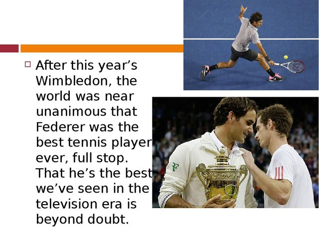 After this year's Wimbledon, the world was near unanimous that Federer was t...