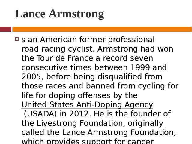 Lance Armstrong s an American former professional road racing cyclist. Armstr...