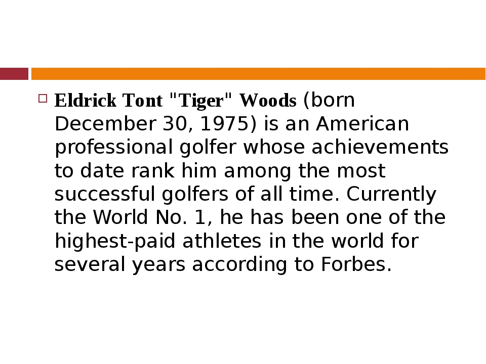 "Eldrick Tont ""Tiger"" Woods (born December 30, 1975) is an American professio..."