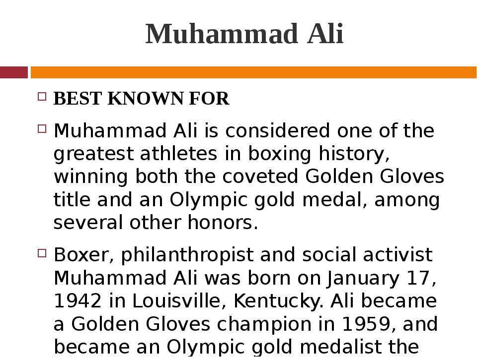 Muhammad Ali BEST KNOWN FOR Muhammad Ali is considered one of the greatest at...