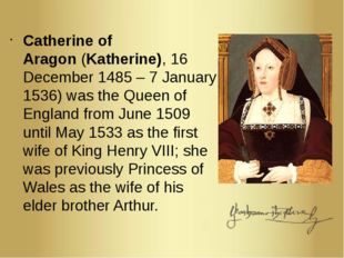 Catherine of Aragon (Katherine), 16 December 1485 – 7 January 1536) was the Q