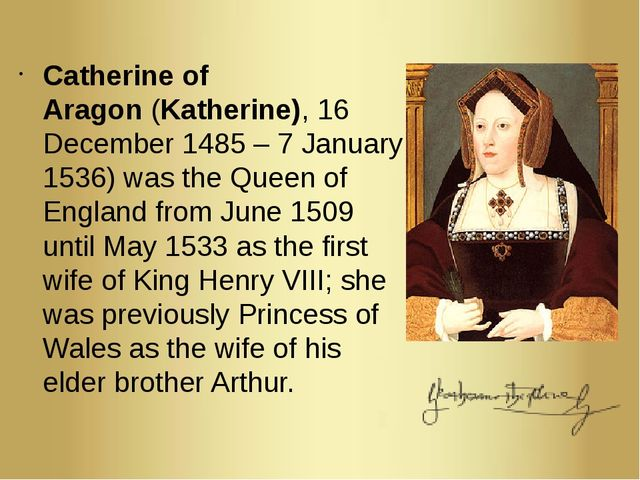 Catherine of Aragon (Katherine), 16 December 1485 – 7 January 1536) was the Q...